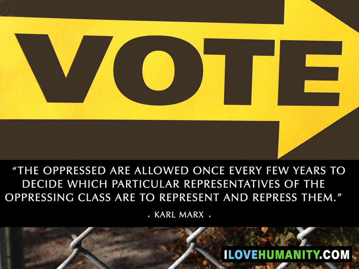 The oppressed are allowed once every few years to decide which particular representatives of the oppressing class are to represent and repress them. — Karl Marx