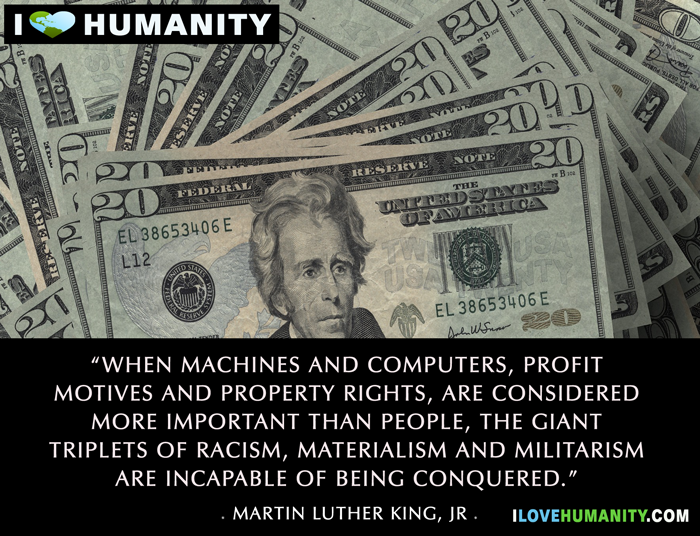 When machines and computers, profit motives and property rights, are considered more important than people, the giant triplets of racism, materialism and militarism are incapable of being conquered. — Martin Luther King Jr.