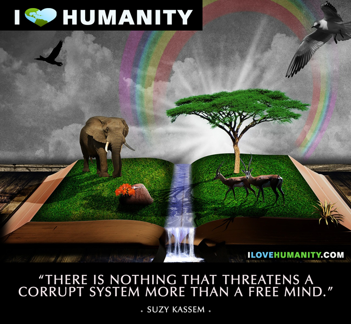 There is nothing that threatens a corrupt system more than a free mind. — Suzy Kassem